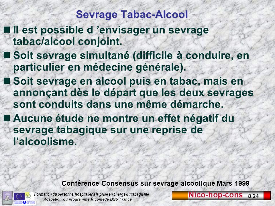 Il est possible d 'envisager un sevrage tabac/alcool conjoint.