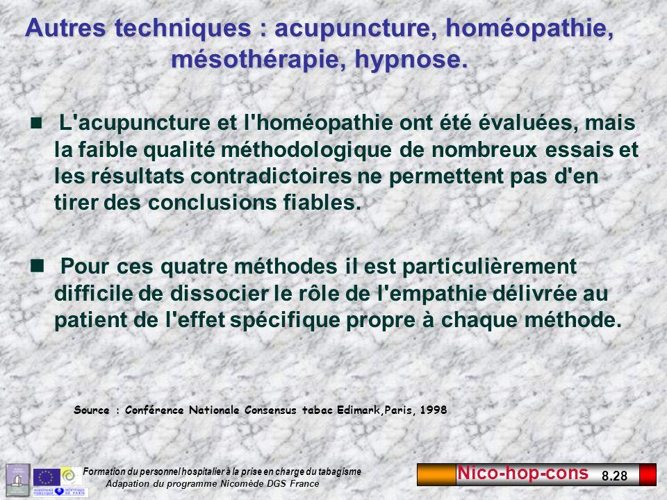 Autres techniques : acupuncture, homéopathie, mésothérapie, hypnose.