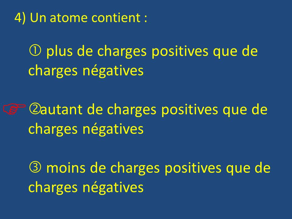   plus de charges positives que de charges négatives