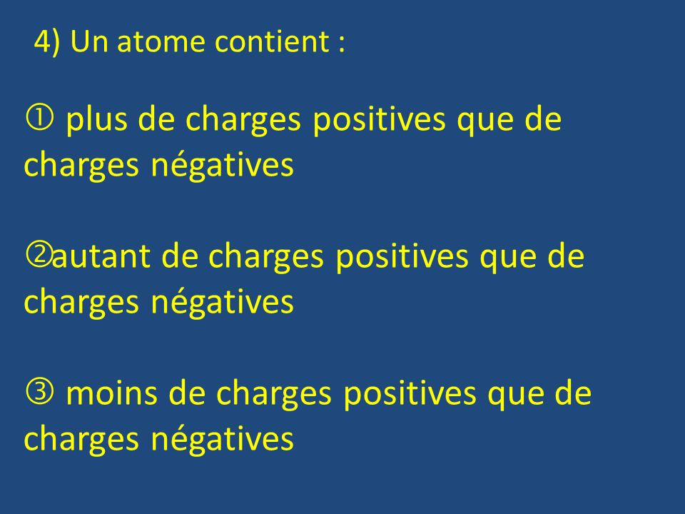  plus de charges positives que de charges négatives