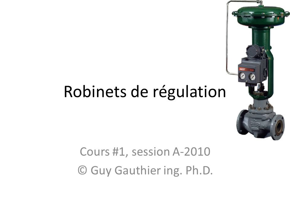 Robinets de régulation