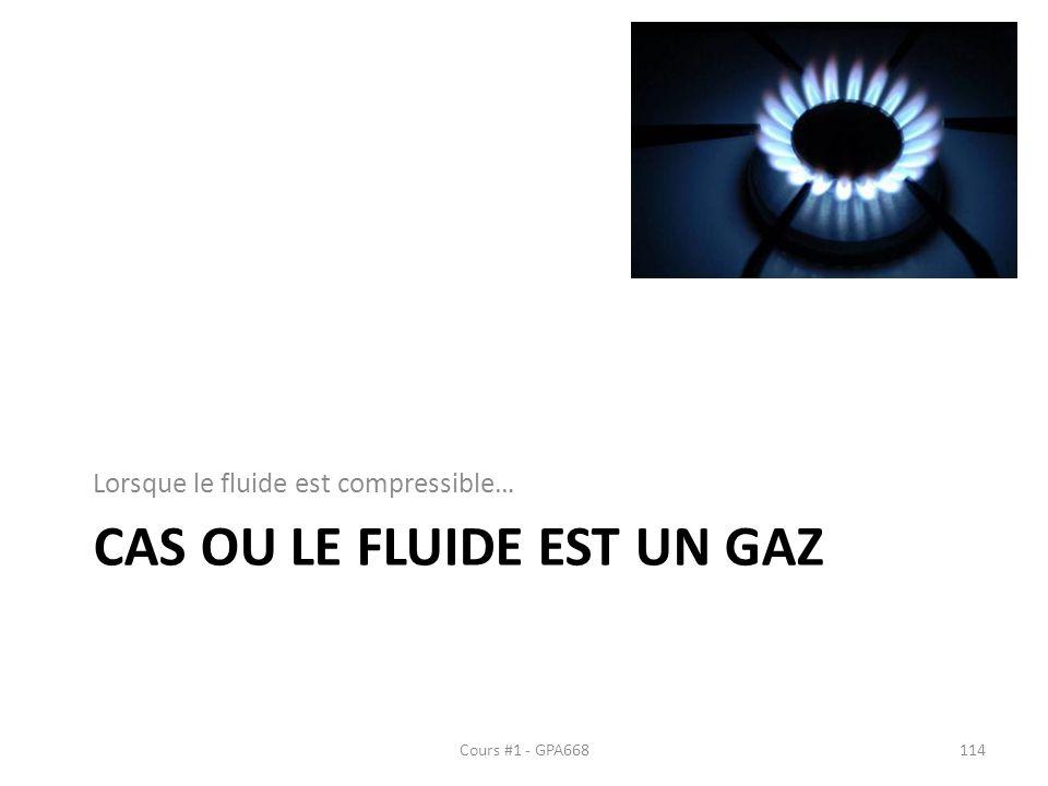 Cas ou le fluide est un gaz