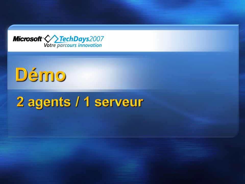Démo 2 agents / 1 serveur 3/31/2017 7:06 AM