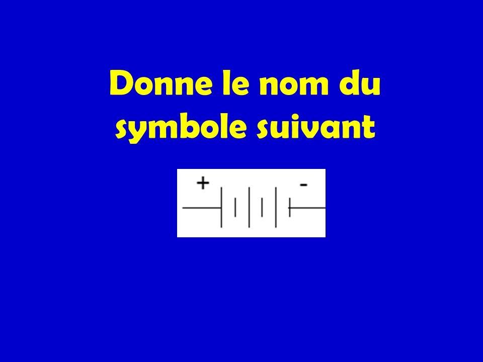 Donne le nom du symbole suivant
