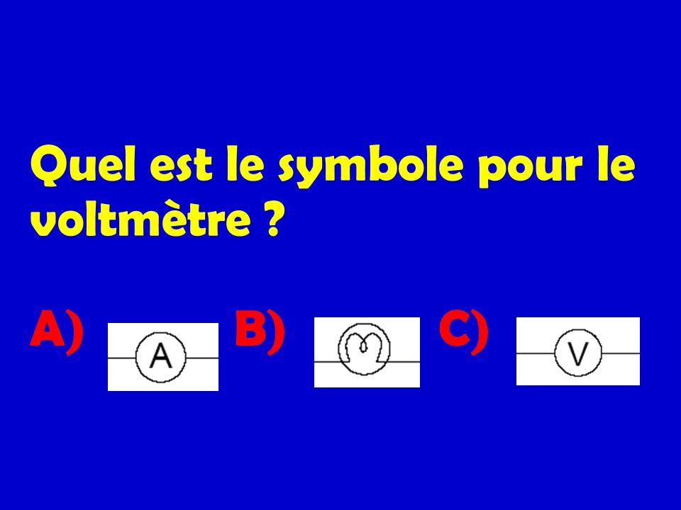 Quel est le symbole pour le voltmètre A) B) C)