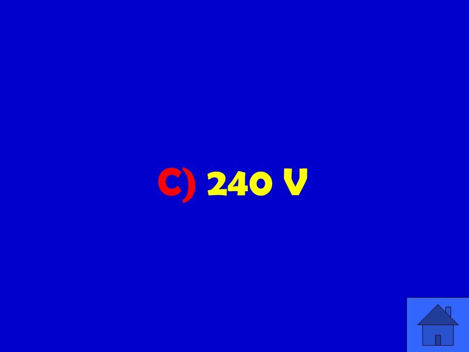 C) 240 V