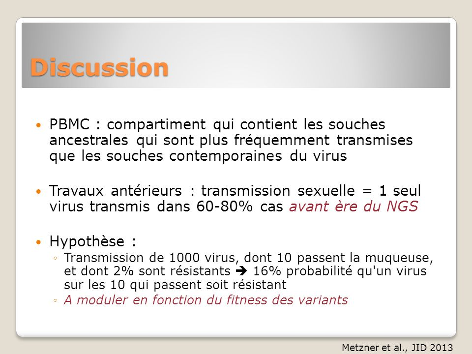 Discussion PBMC : compartiment qui contient les souches ancestrales qui sont plus fréquemment transmises que les souches contemporaines du virus.