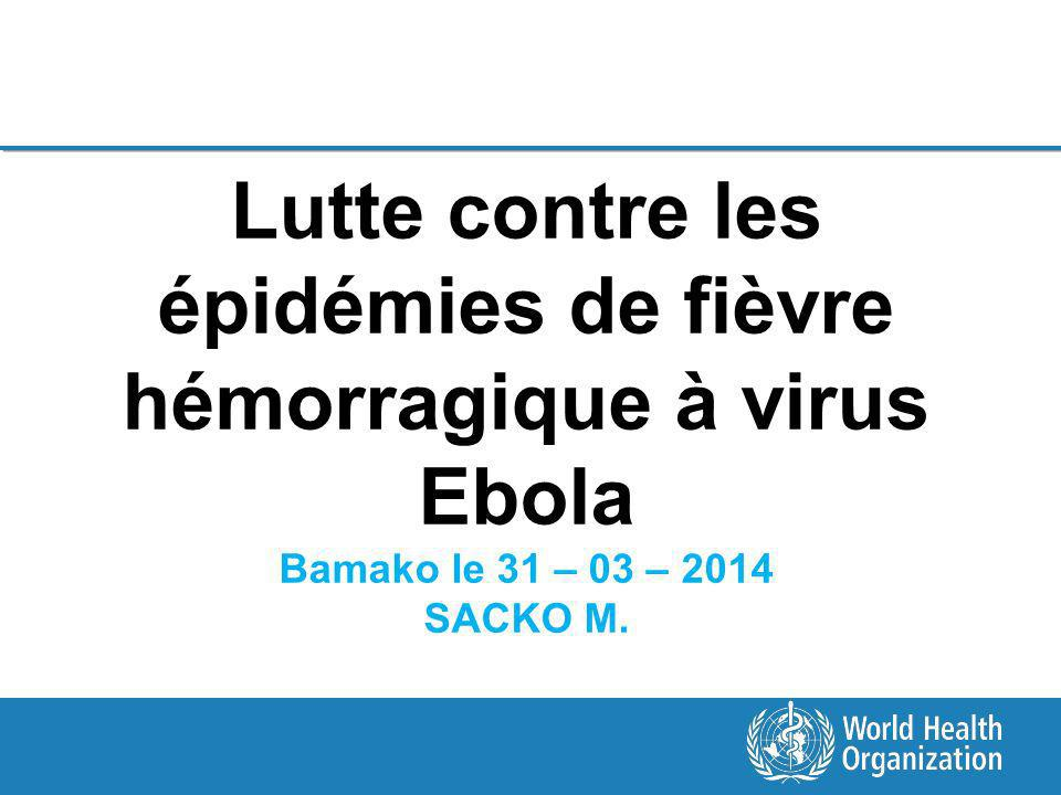 Lutte contre les épidémies de fièvre hémorragique à virus Ebola