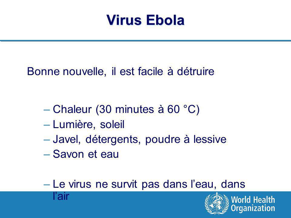 Virus Ebola Bonne nouvelle, il est facile à détruire