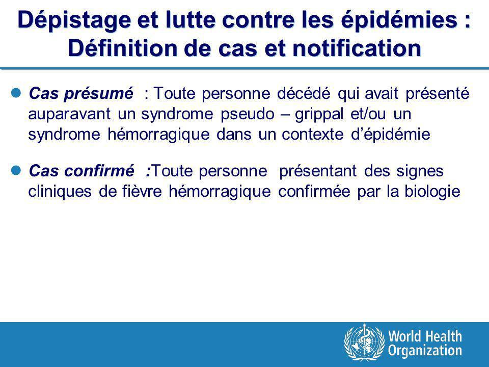 Dépistage et lutte contre les épidémies : Définition de cas et notification