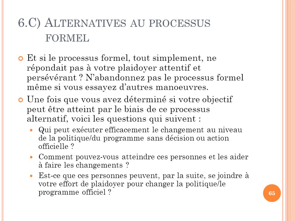 6.C) Alternatives au processus formel