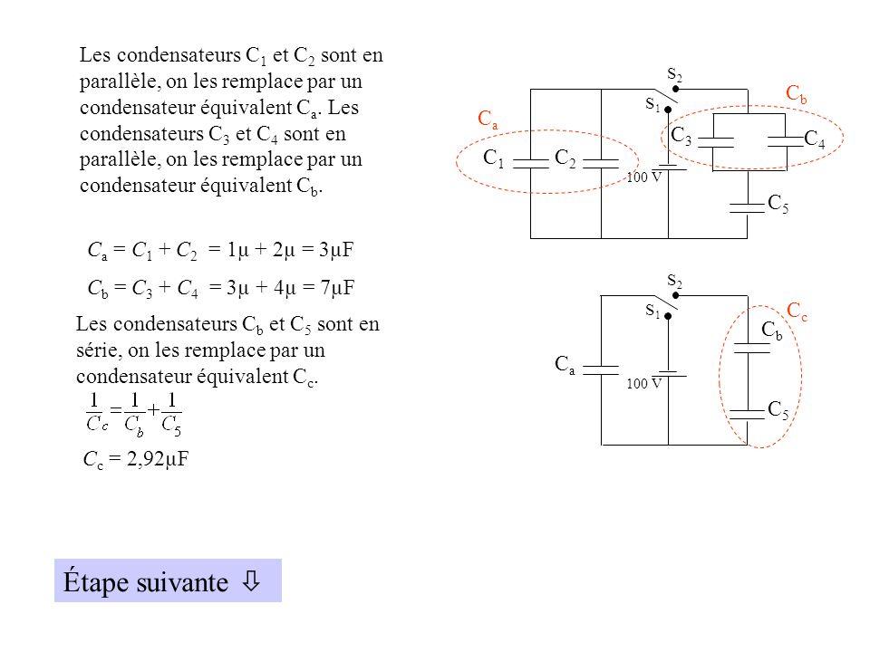 Les condensateurs C1 et C2 sont en parallèle, on les remplace par un condensateur équivalent Ca. Les condensateurs C3 et C4 sont en parallèle, on les remplace par un condensateur équivalent Cb.