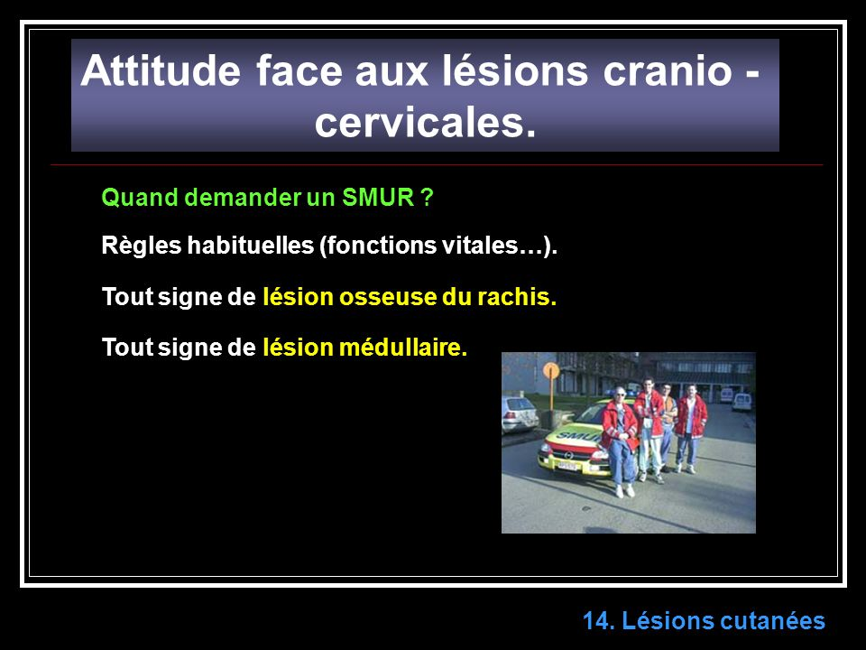Attitude face aux lésions cranio -