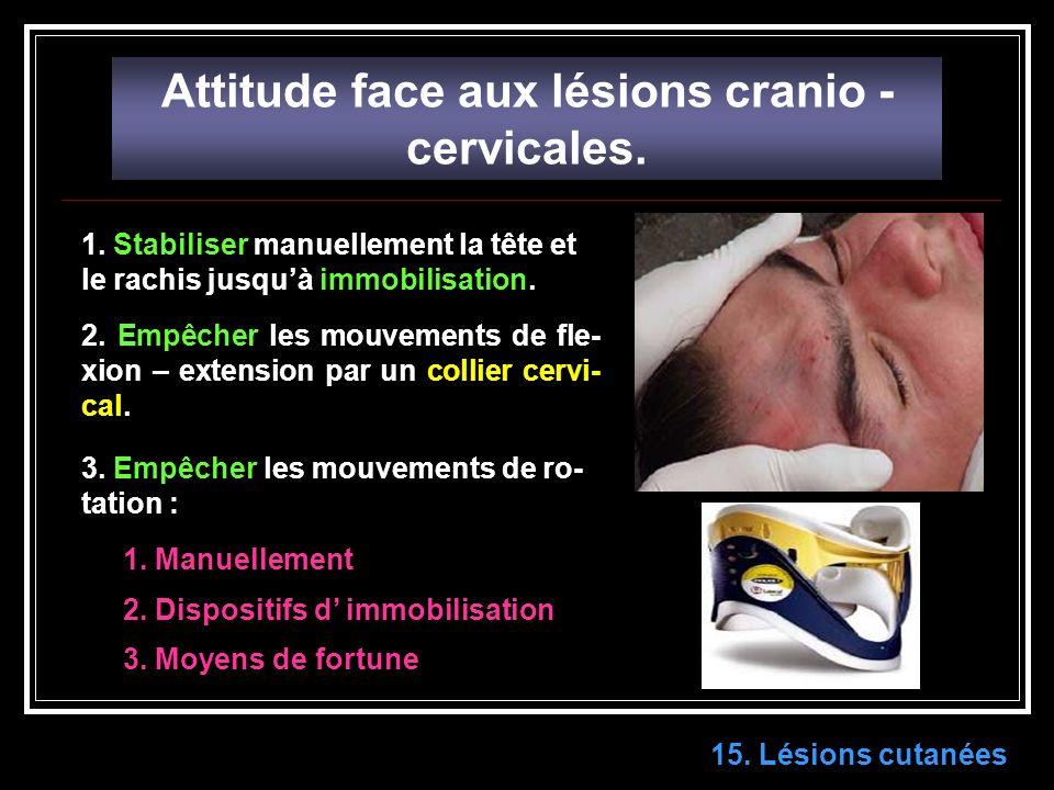 Attitude face aux lésions cranio - cervicales.