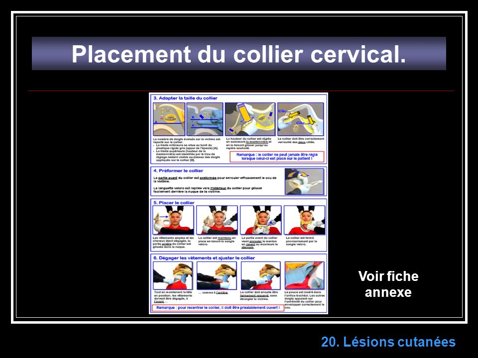 Placement du collier cervical.