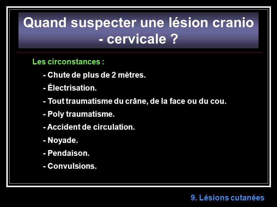 Quand suspecter une lésion cranio - cervicale