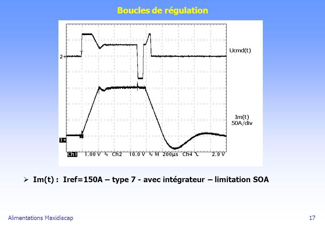 Boucles de régulation Im(t) : Iref=150A – type 7 - avec intégrateur – limitation SOA.