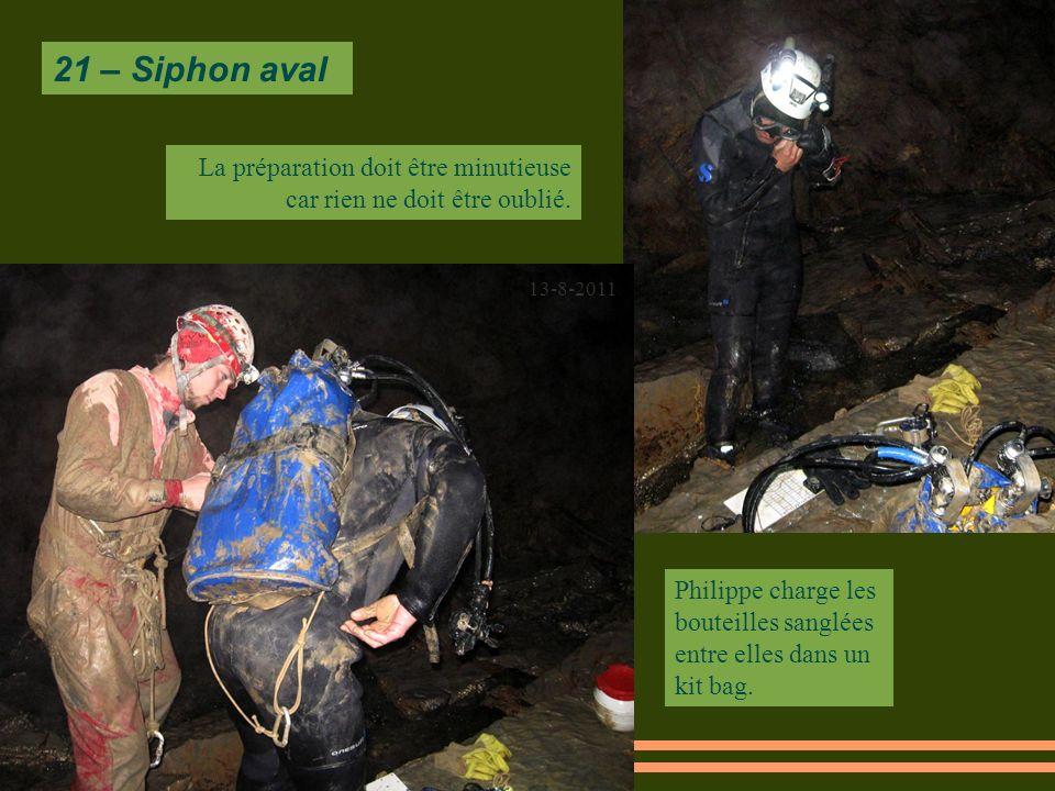 21 – Siphon aval La préparation doit être minutieuse car rien ne doit être oublié. 13-8-2011.