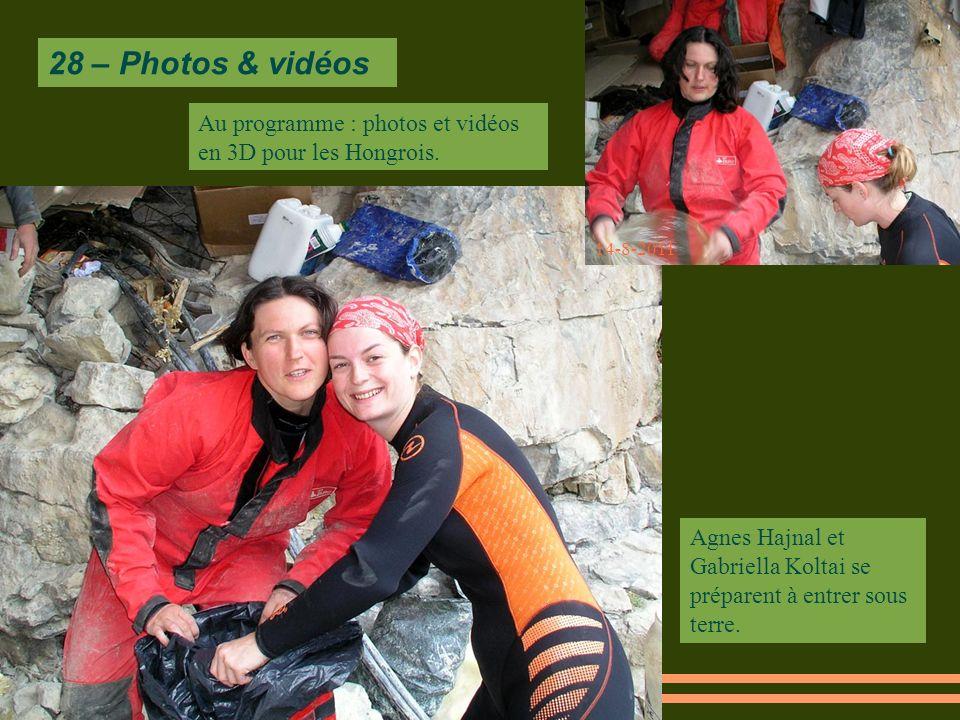 28 – Photos & vidéos Au programme : photos et vidéos en 3D pour les Hongrois. 14-8-2011.