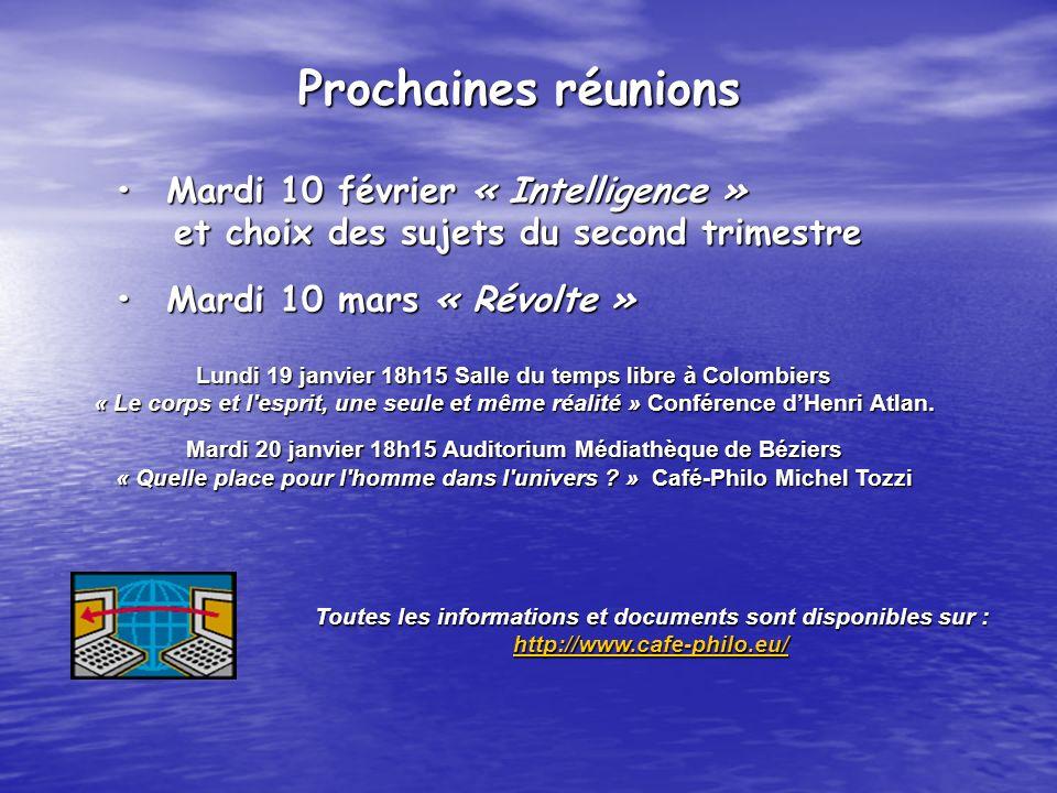 Prochaines réunions • Mardi 10 février « Intelligence »