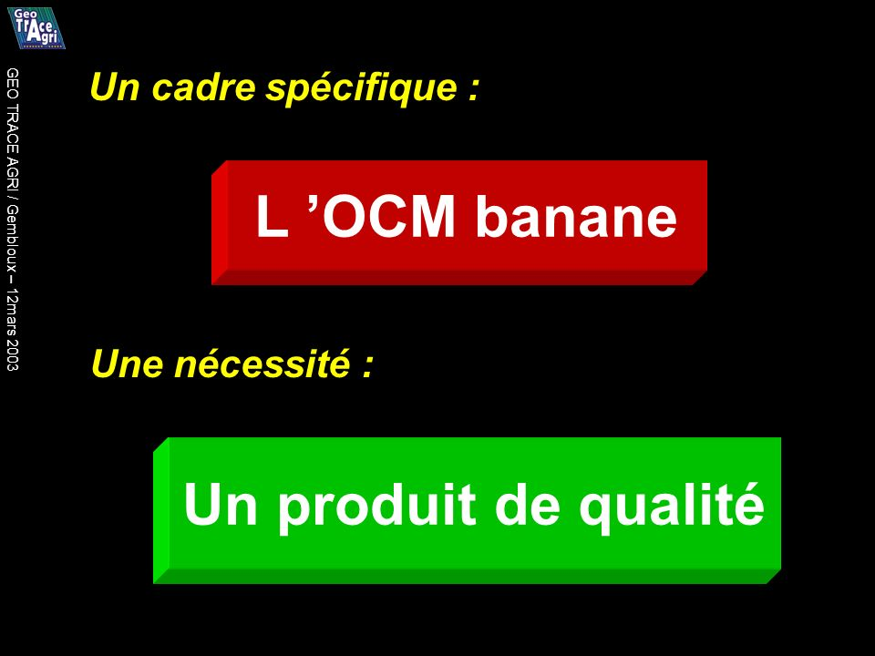 L 'OCM banane Un produit de qualité