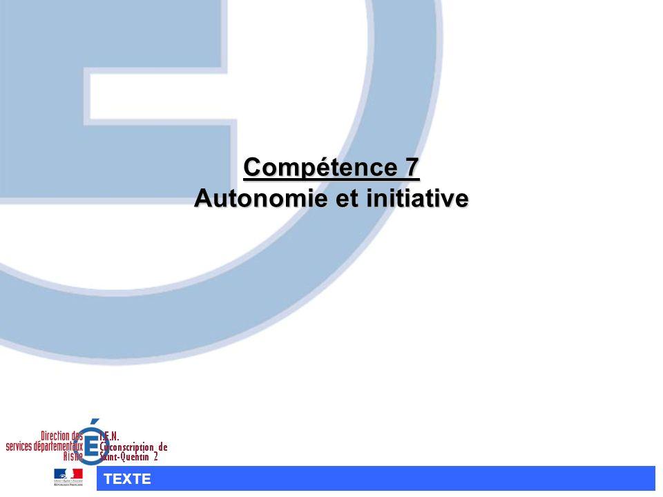 Compétence 7 Autonomie et initiative