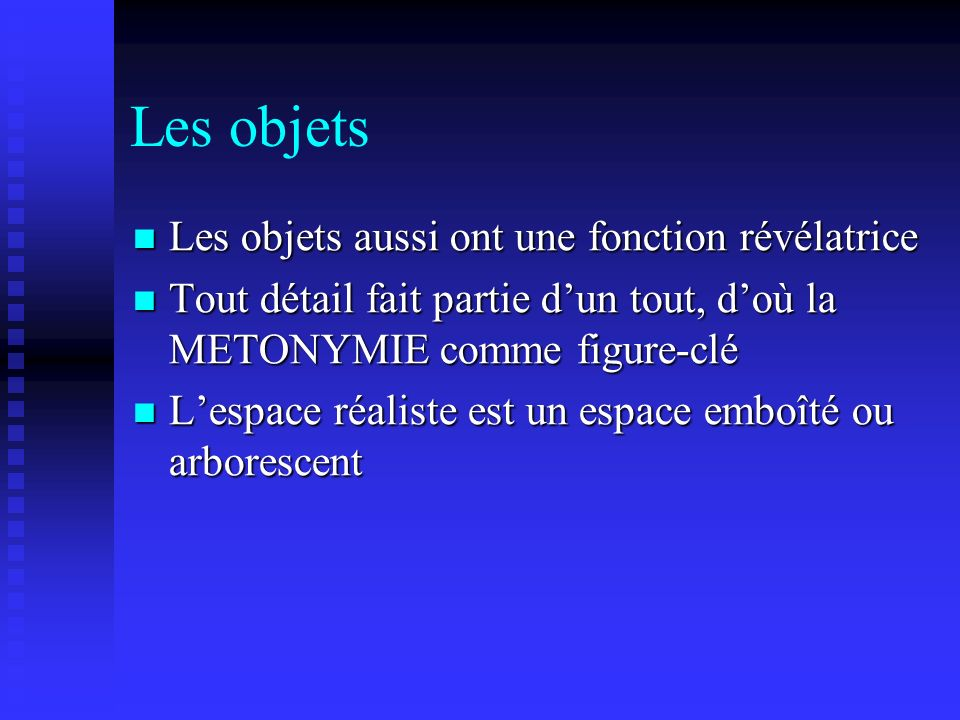 Les objets Les objets aussi ont une fonction révélatrice