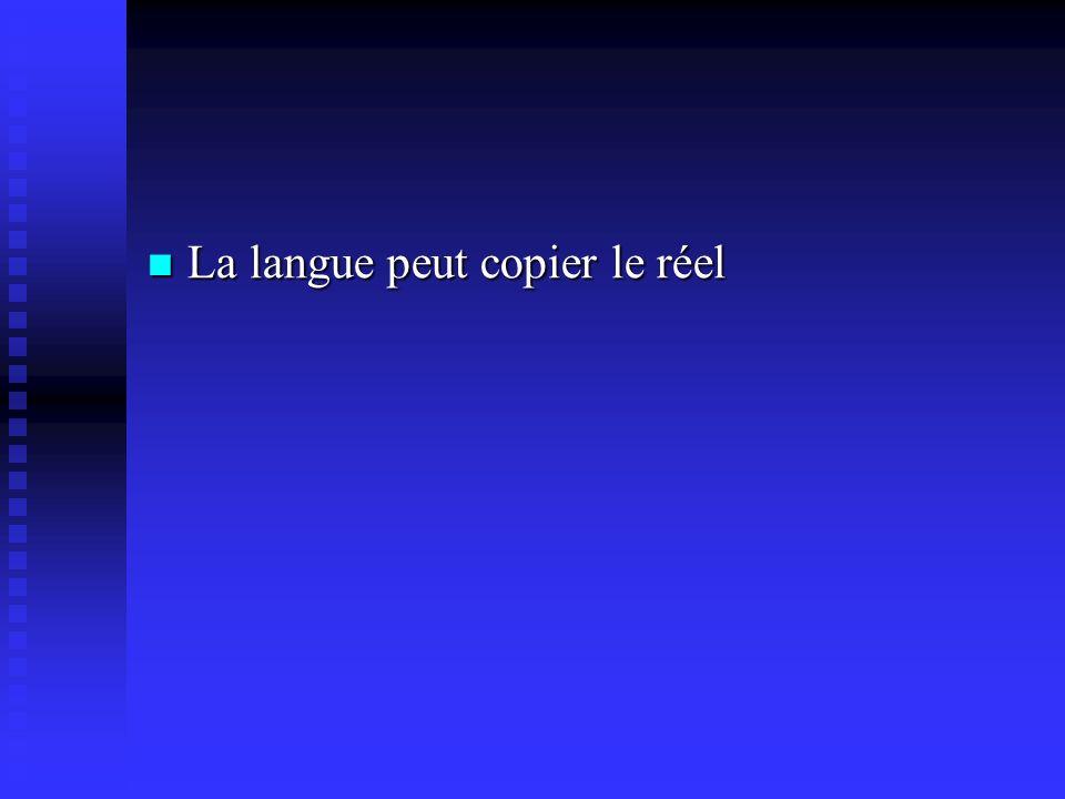 La langue peut copier le réel