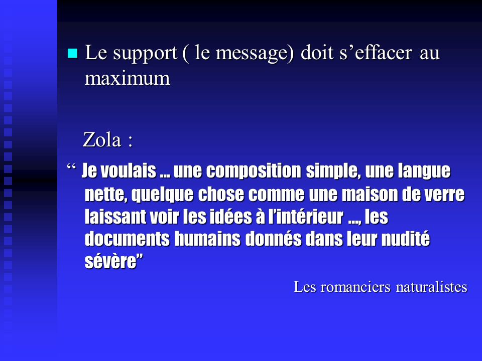Le support ( le message) doit s'effacer au maximum