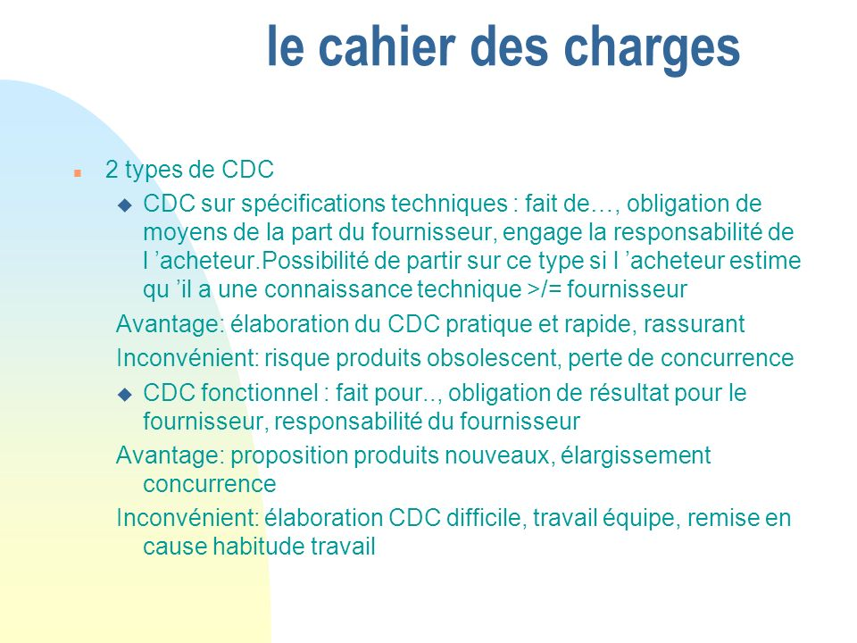 le cahier des charges 2 types de CDC