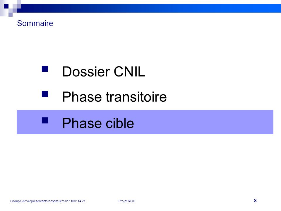 Sommaire Dossier CNIL Phase transitoire Phase cible