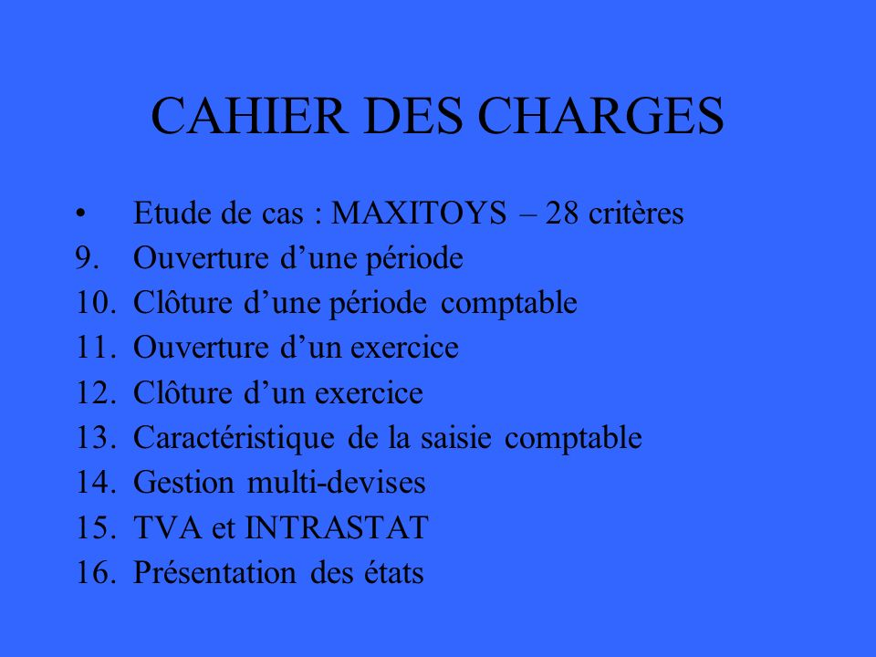 CAHIER DES CHARGES Etude de cas : MAXITOYS – 28 critères
