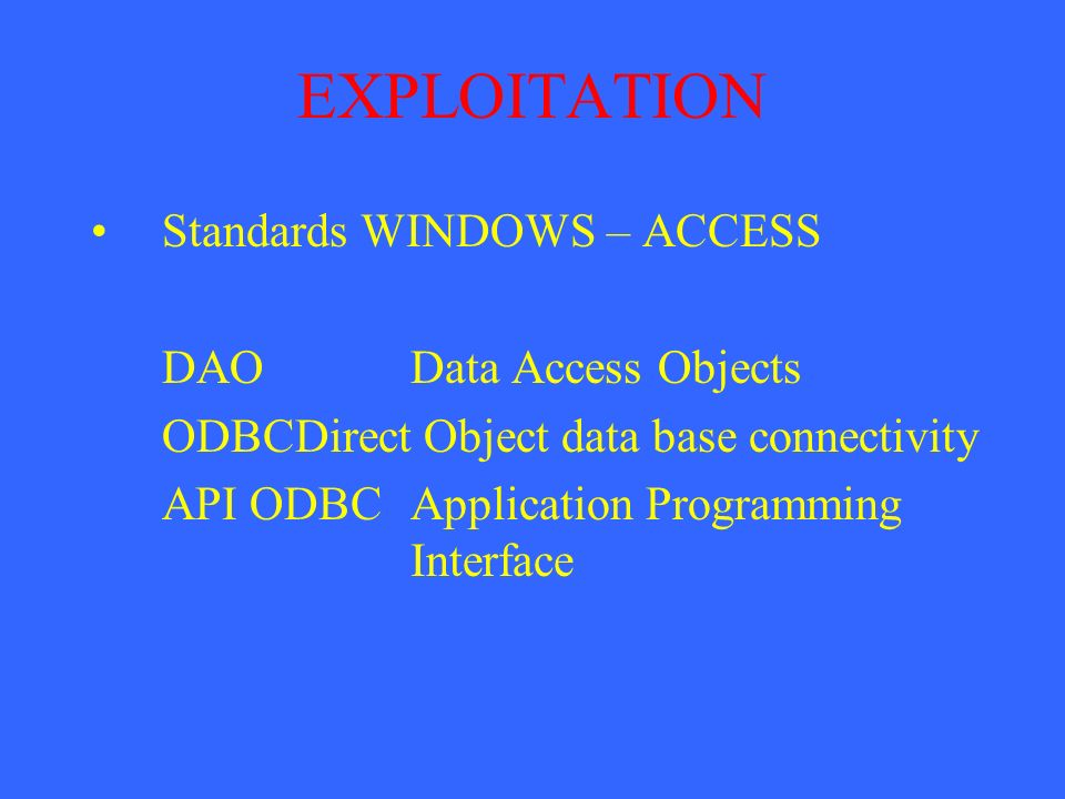 EXPLOITATION Standards WINDOWS – ACCESS DAO Data Access Objects