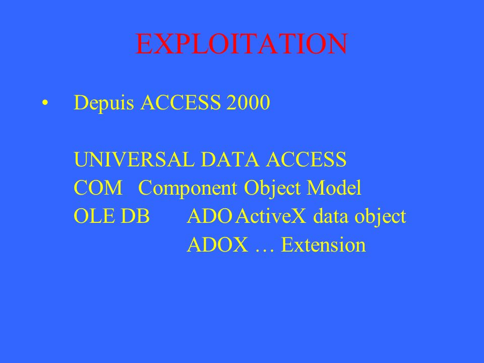 EXPLOITATION Depuis ACCESS 2000 UNIVERSAL DATA ACCESS