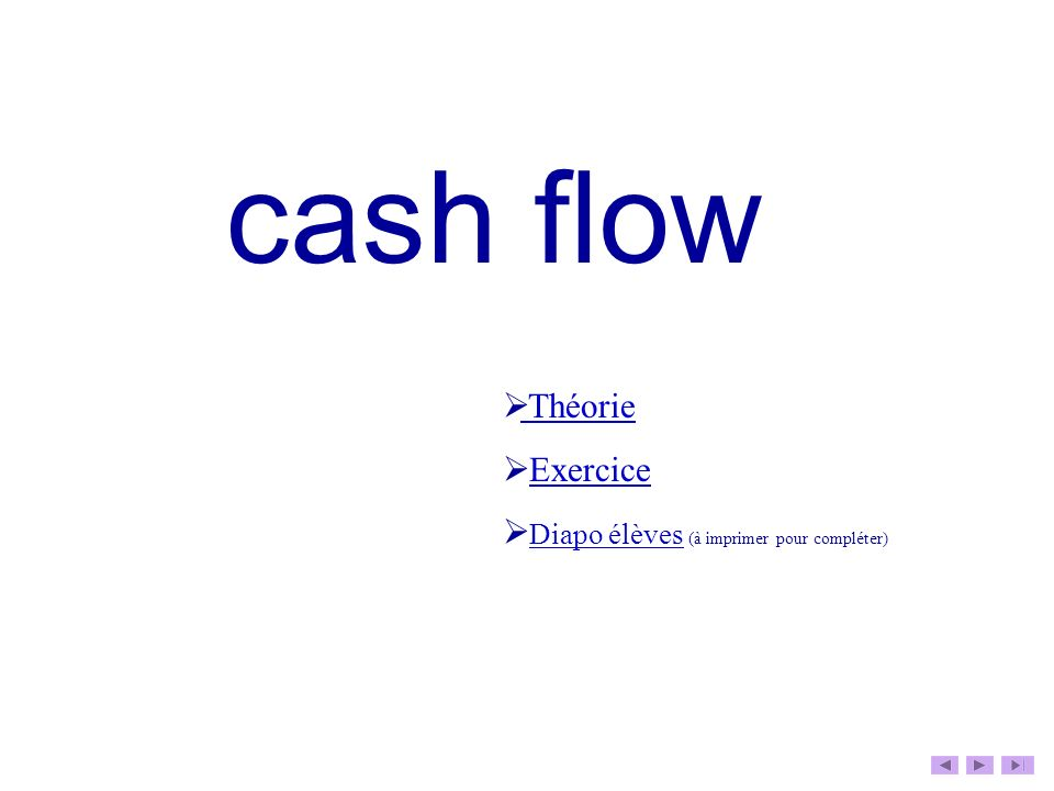 cash flow Théorie Exercice Diapo élèves (à imprimer pour compléter)