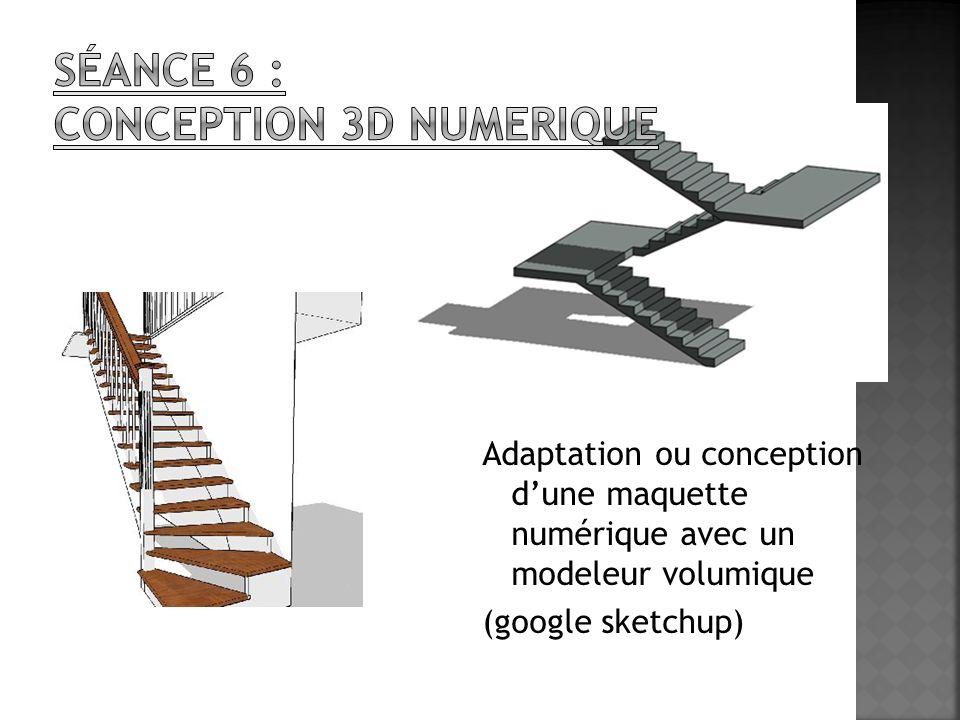 Séance 6 : CONCEPTION 3D NUMERIQUE