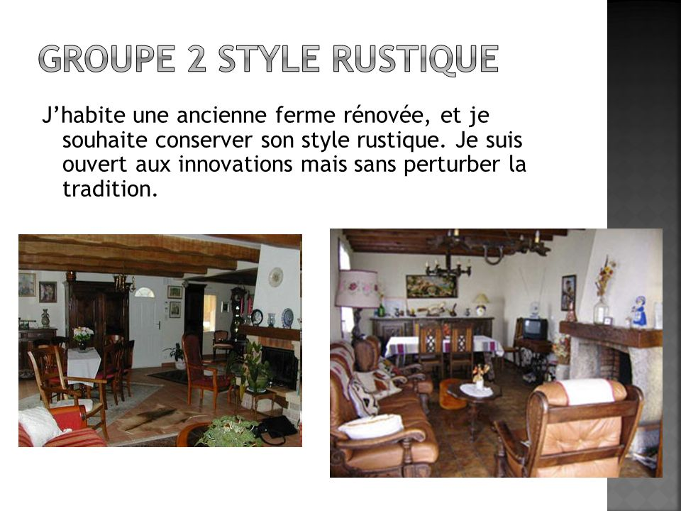 Groupe 2 style rustique