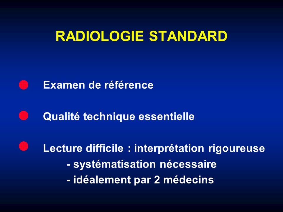 RADIOLOGIE STANDARD Examen de référence Qualité technique essentielle