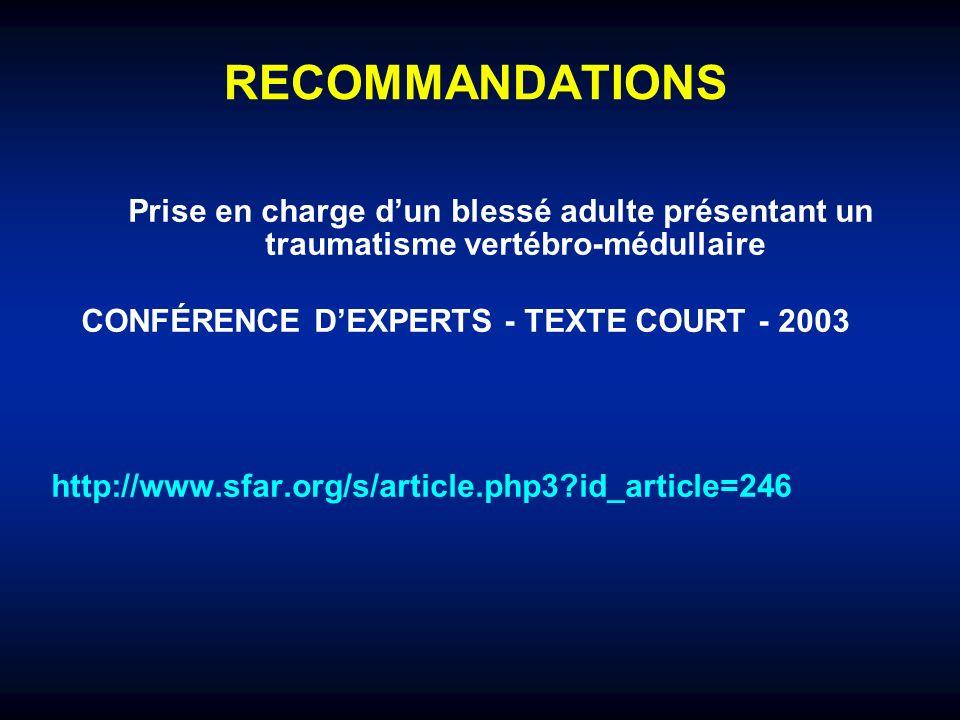 RECOMMANDATIONS Prise en charge d'un blessé adulte présentant un traumatisme vertébro-médullaire. CONFÉRENCE D'EXPERTS - TEXTE COURT - 2003.