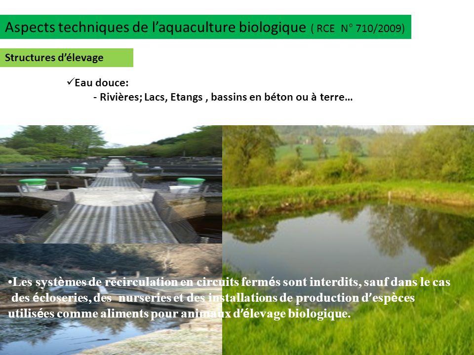 Aspects techniques de l'aquaculture biologique ( RCE N° 710/2009)
