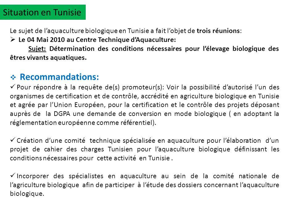 Situation en Tunisie Le sujet de l'aquaculture biologique en Tunisie a fait l'objet de trois réunions: