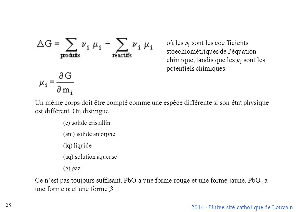 où les ni sont les coefficients stoechiométriques de l équation chimique, tandis que les mi sont les potentiels chimiques.