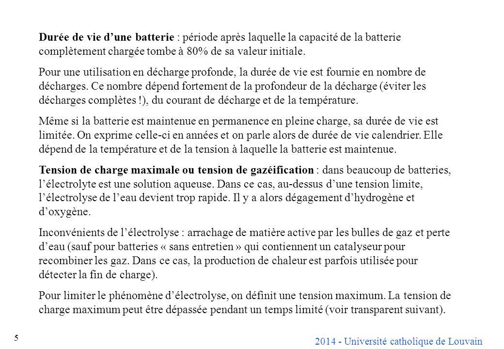 Durée de vie d'une batterie : période après laquelle la capacité de la batterie complètement chargée tombe à 80% de sa valeur initiale.