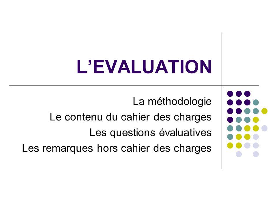 L'EVALUATION La méthodologie Le contenu du cahier des charges