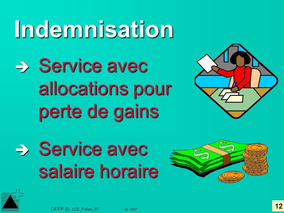 Indemnisation Service avec allocations pour perte de gains