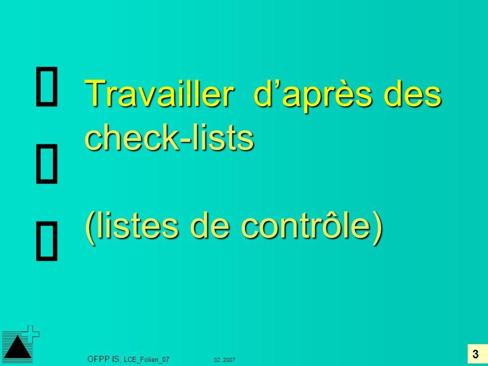 þ Travailler d'après des check-lists (listes de contrôle) þ þ