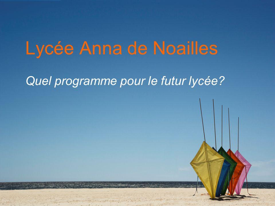 Lycée Anna de Noailles Quel programme pour le futur lycée