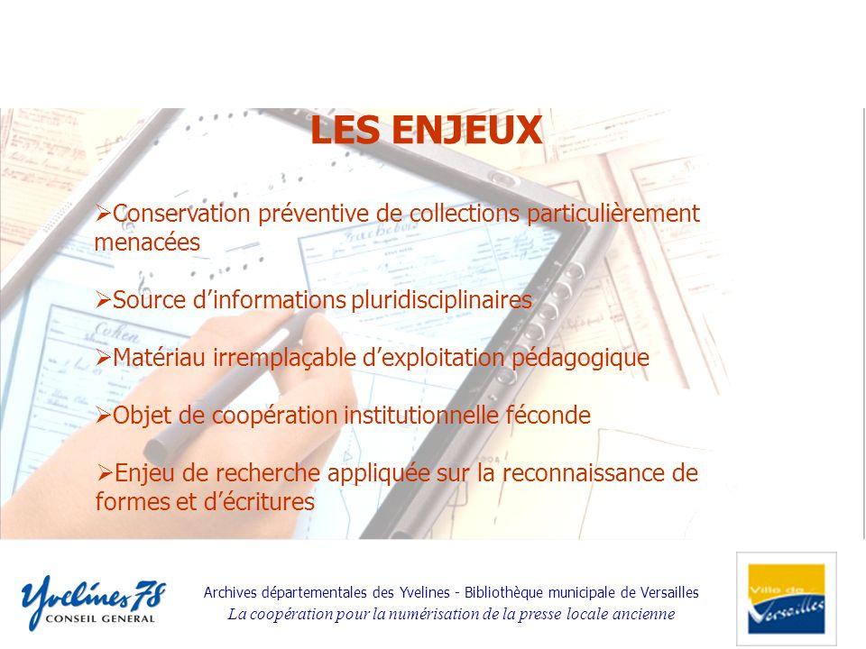 LES ENJEUX Conservation préventive de collections particulièrement menacées. Source d'informations pluridisciplinaires.