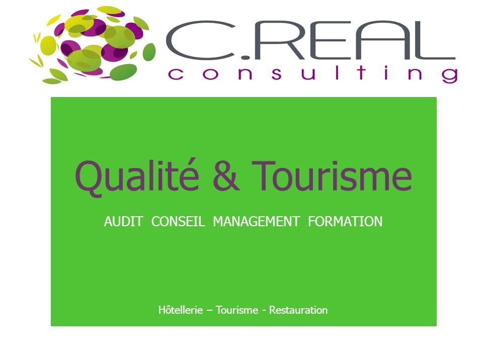 Qualité & Tourisme AUDIT CONSEIL MANAGEMENT FORMATION