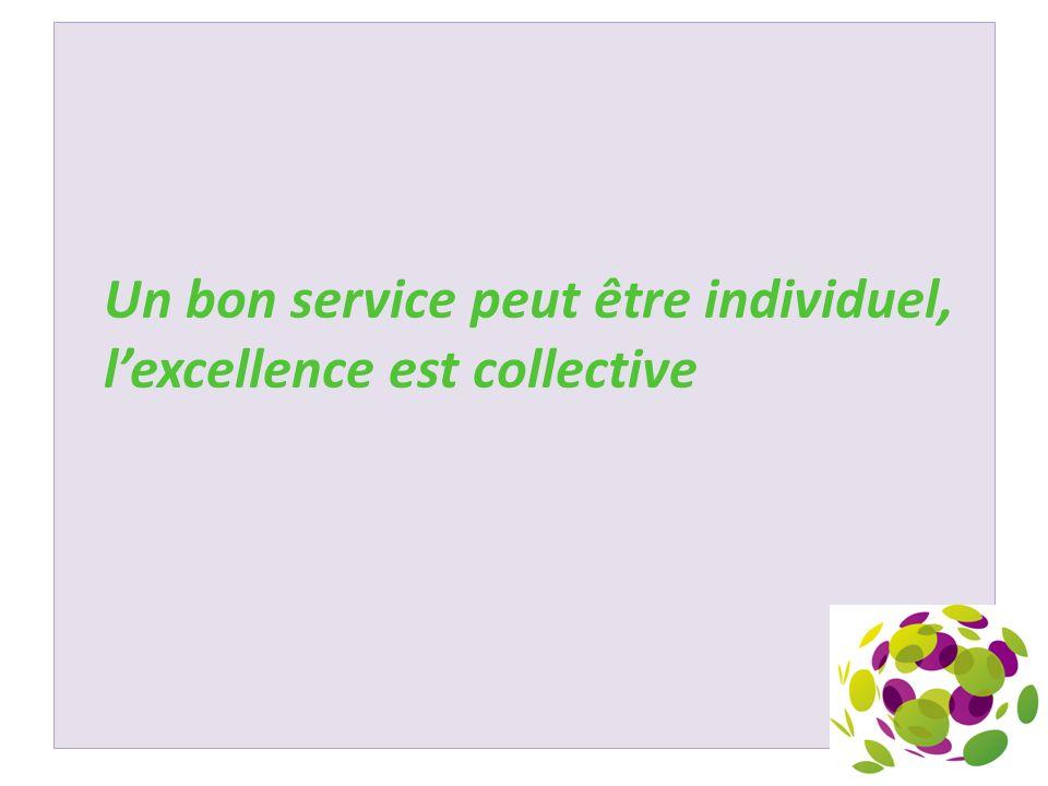 Un bon service peut être individuel, l'excellence est collective